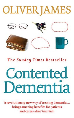 Contented Dementia By James, Oliver