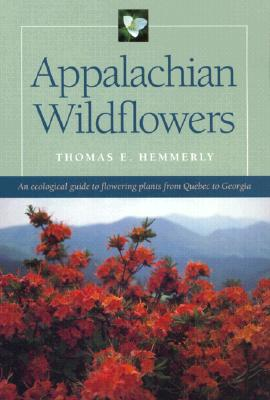 Appalachian Wildflowers By Hemmerly, Thomas E.