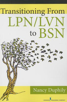Transitioning from Lpn/Lvn to Bsn By Dunphily, Nancy